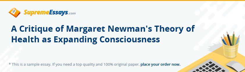 A Critique of Margaret Newman's Theory of Health as Expanding Consciousness