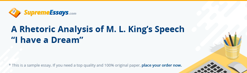 "A Rhetoric Analysis of M. L. King's Speech ""I have a Dream"""
