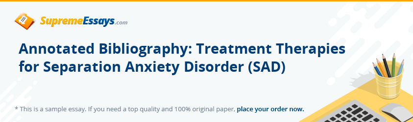 Annotated Bibliography: Treatment Therapies for Separation Anxiety Disorder (SAD)