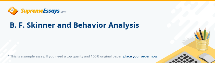 B. F. Skinner and Behavior Analysis
