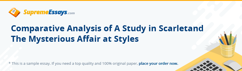 Comparative Analysis of A Study in Scarletand The Mysterious Affair at Styles