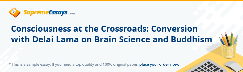 Consciousness at the Crossroads: Conversion with Delai Lama on Brain Science and Buddhism