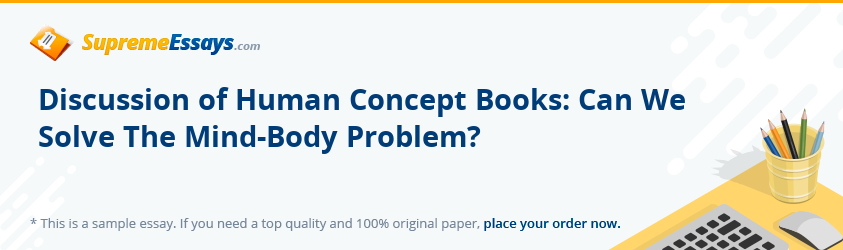 Discussion of Human Concept Books: Can We Solve The Mind-Body Problem?