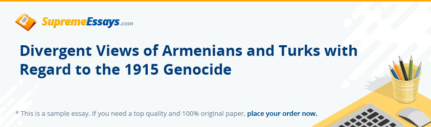 Divergent Views of Armenians and Turks with Regard to the 1915 Genocide