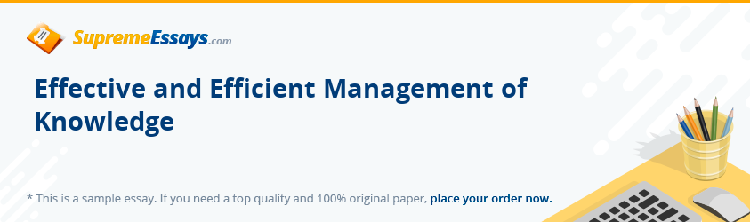 Effective and Efficient Management of Knowledge