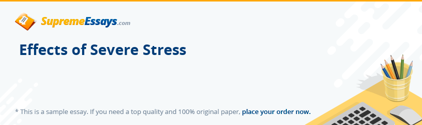 Effects of Severe Stress