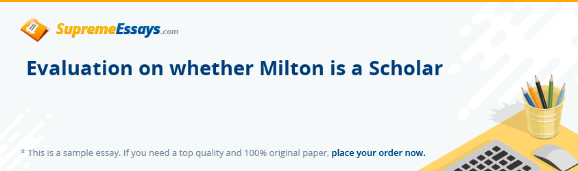 Evaluation on whether Milton is a Scholar