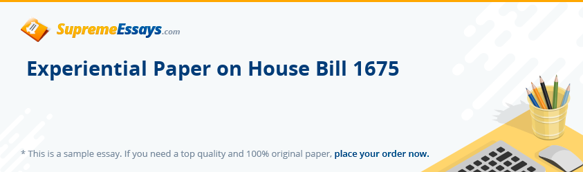 Experiential Paper on House Bill 1675