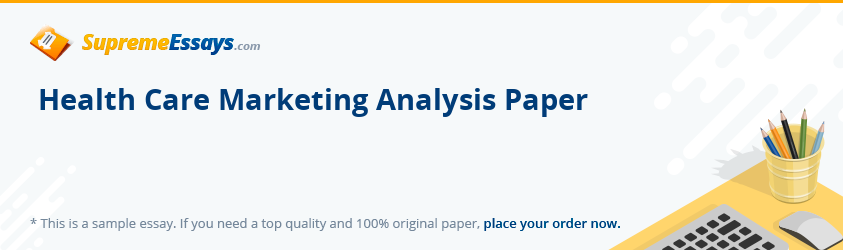 Health Care Marketing Analysis Paper