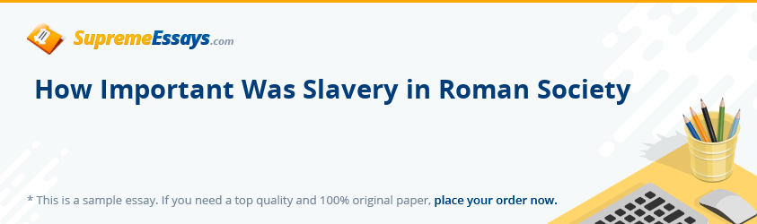 How Important Was Slavery in Roman Society
