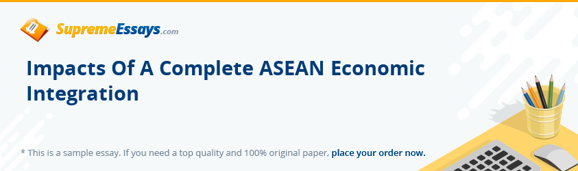 Impacts Of A Complete ASEAN Economic Integration