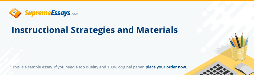 Instructional Strategies and Materials