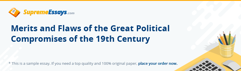 Merits and Flaws of the Great Political Compromises of the 19th Century
