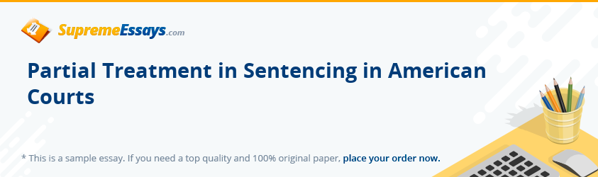 Partial Treatment in Sentencing in American Courts