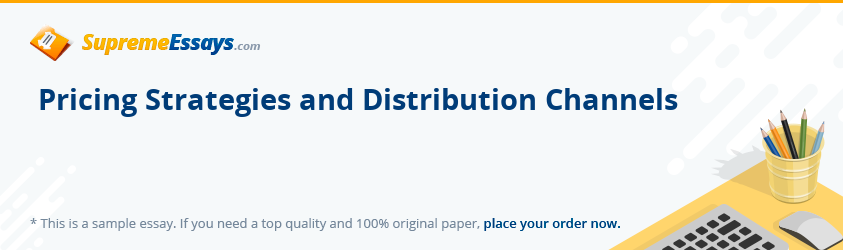 Pricing Strategies and Distribution Channels