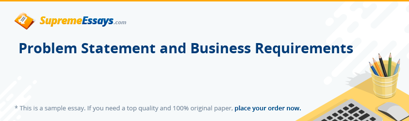 Problem Statement and Business Requirements