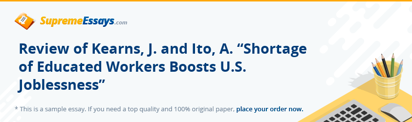 "Review of Kearns, J. and Ito, A. ""Shortage of Educated Workers Boosts U.S. Joblessness"""