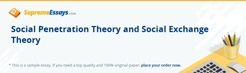 Social Penetration Theory and Social Exchange Theory