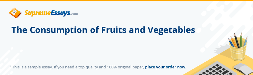 The Consumption of Fruits and Vegetables