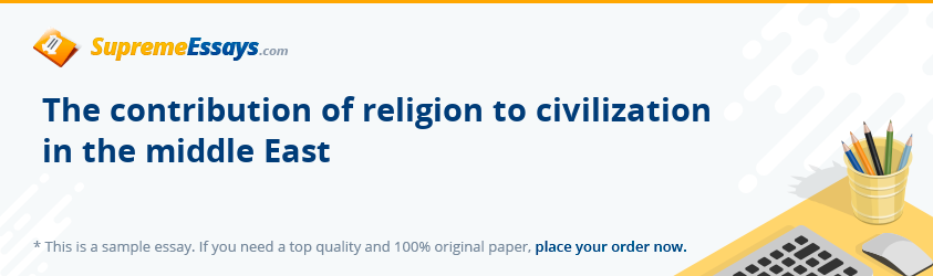 The contribution of religion to civilization  in the middle East