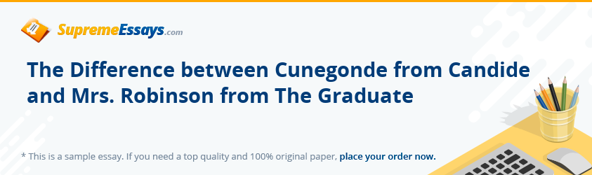 The Difference between Cunegonde from Candide and Mrs. Robinson from The Graduate