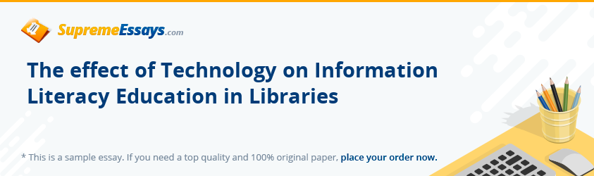 The effect of Technology on Information Literacy Education in Libraries