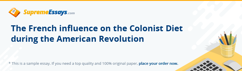 The French influence on the Colonist Diet during the American Revolution
