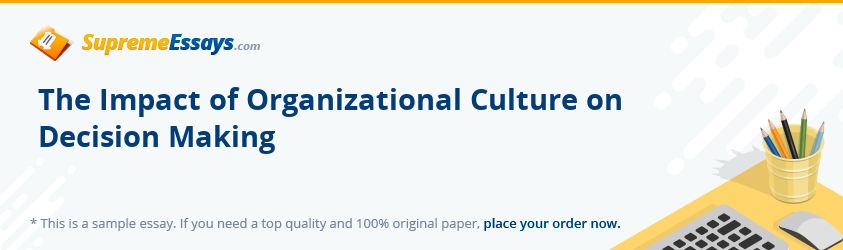 The Impact of Organizational Culture on Decision Making