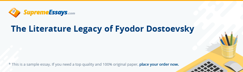 The Literature Legacy of Fyodor Dostoevsky