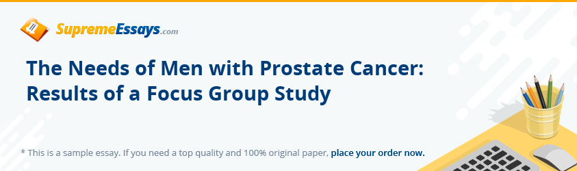 The Needs of Men with Prostate Cancer: Results of a Focus Group Study