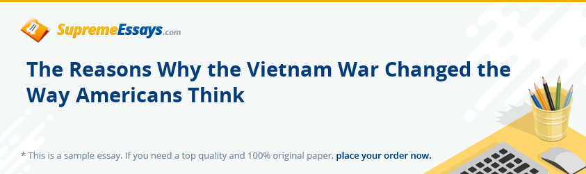 The Reasons Why the Vietnam War Changed the Way Americans Think
