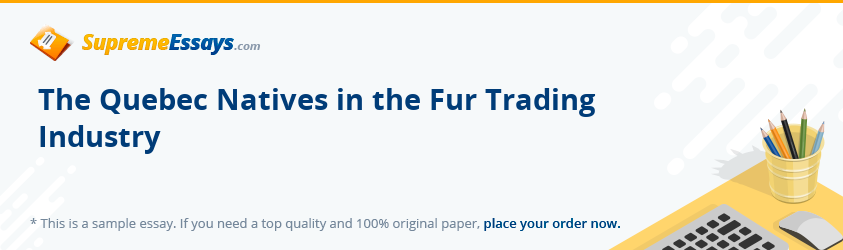 The Quebec Natives in the Fur Trading Industry