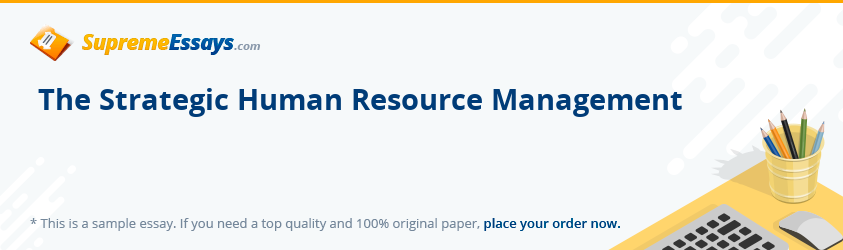 The Strategic Human Resource Management