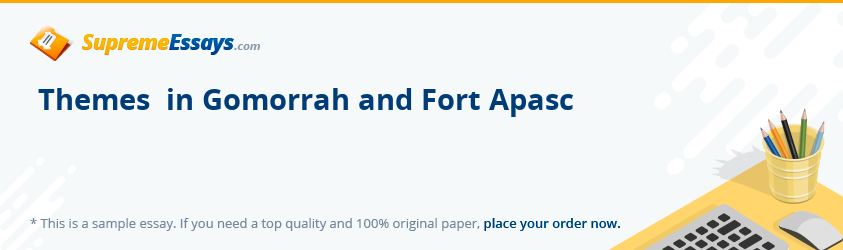 Themes  in Gomorrah and Fort Apasc
