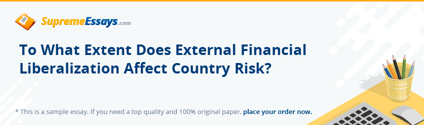 To What Extent Does External Financial Liberalization Affect Country Risk?