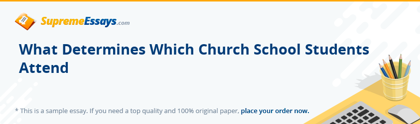 What Determines Which Church School Students Attend