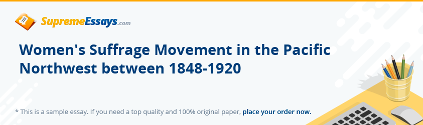 Women's Suffrage Movement in the Pacific Northwest between 1848-1920