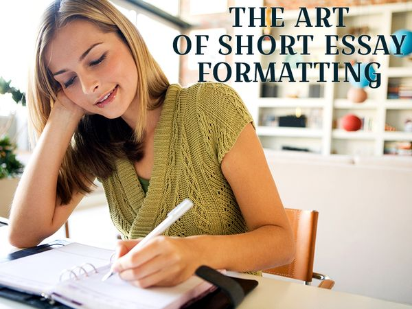 The Art of Short Essay Formatting