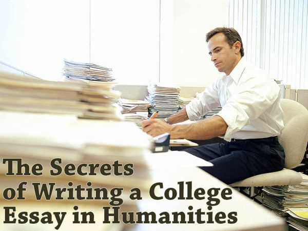The Secrets of Writing a College Essay in Humanities