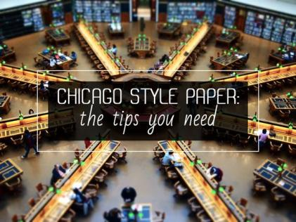 Chicago Style Paper: The Tips You Need