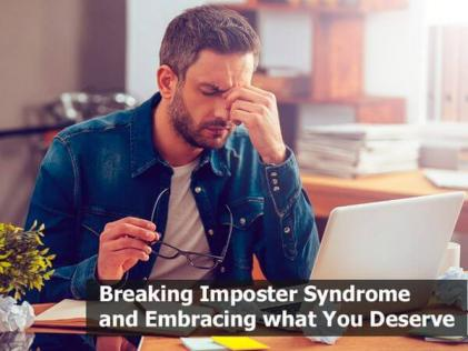 Breaking Imposter Syndrome and Embracing what You Deserve