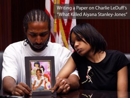 Writing a Paper on Charlie LeDuff's What Killed Aiyana Stanley-Jones